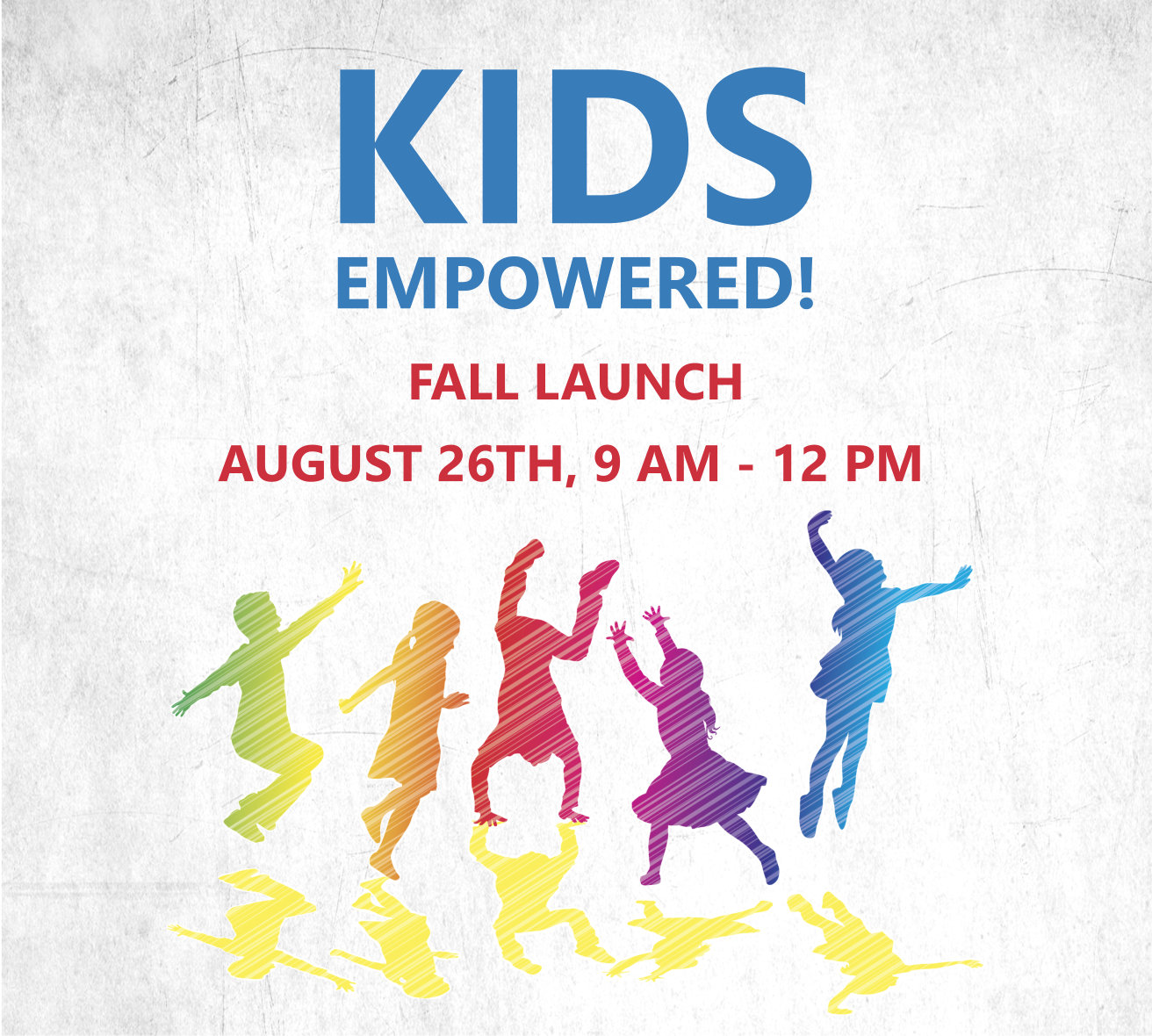 KIDS EMPOWERED! Fall Launch on Saturday, August 26th