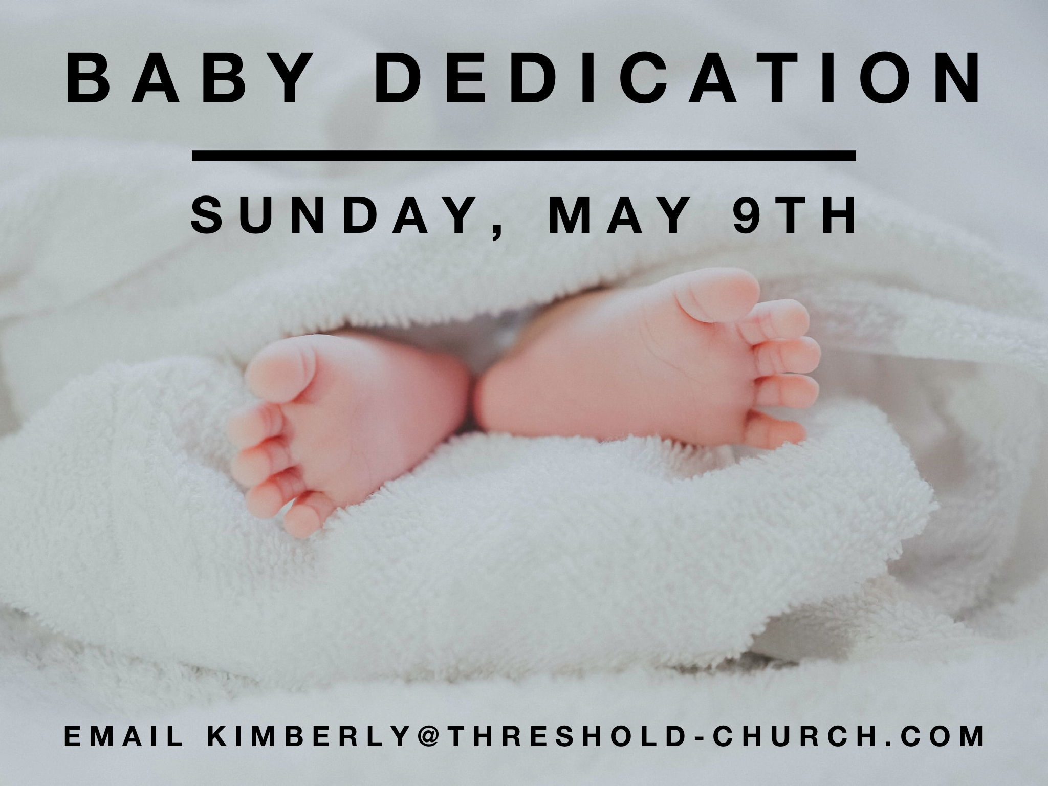 Our Next Baby Dedication is Happening on May 9th!