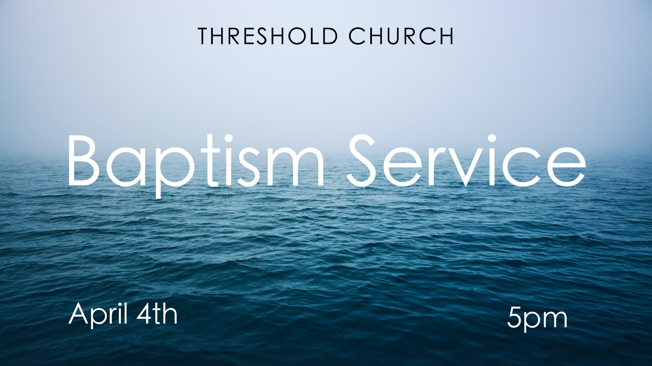 Water Baptism Service – Sunday, April 4th