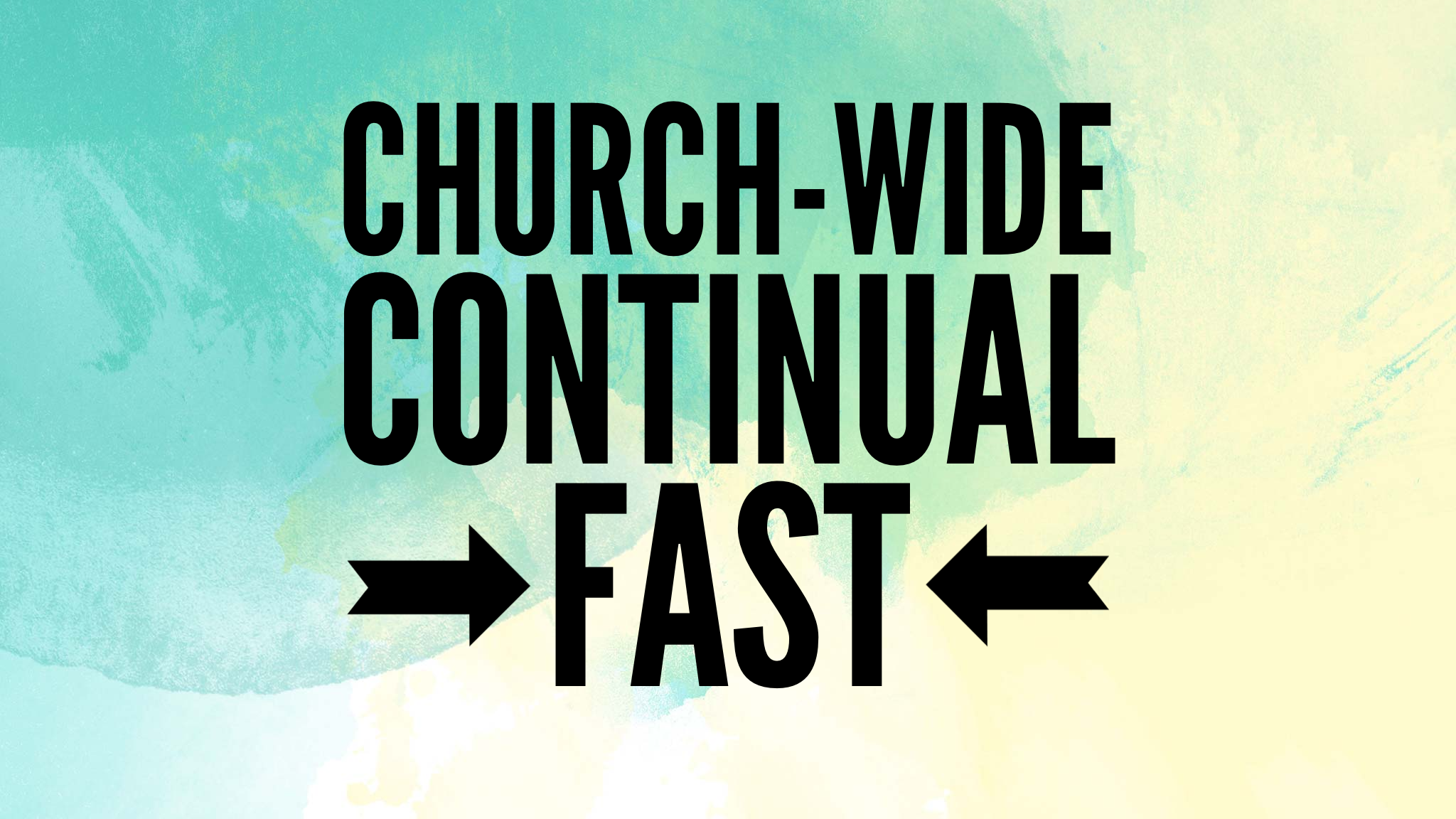 Join In on Our Church-wide Continual Fast!
