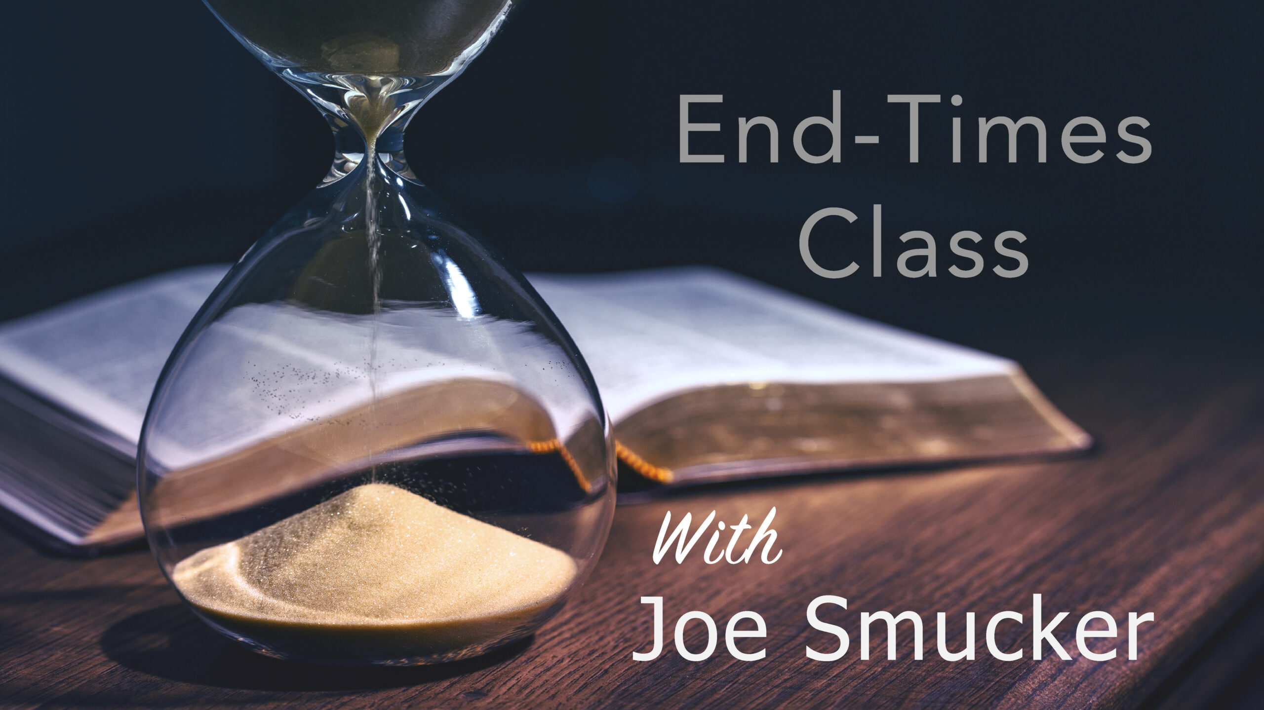 End Times Refocused – Upcoming Class on the Book of Revelation!