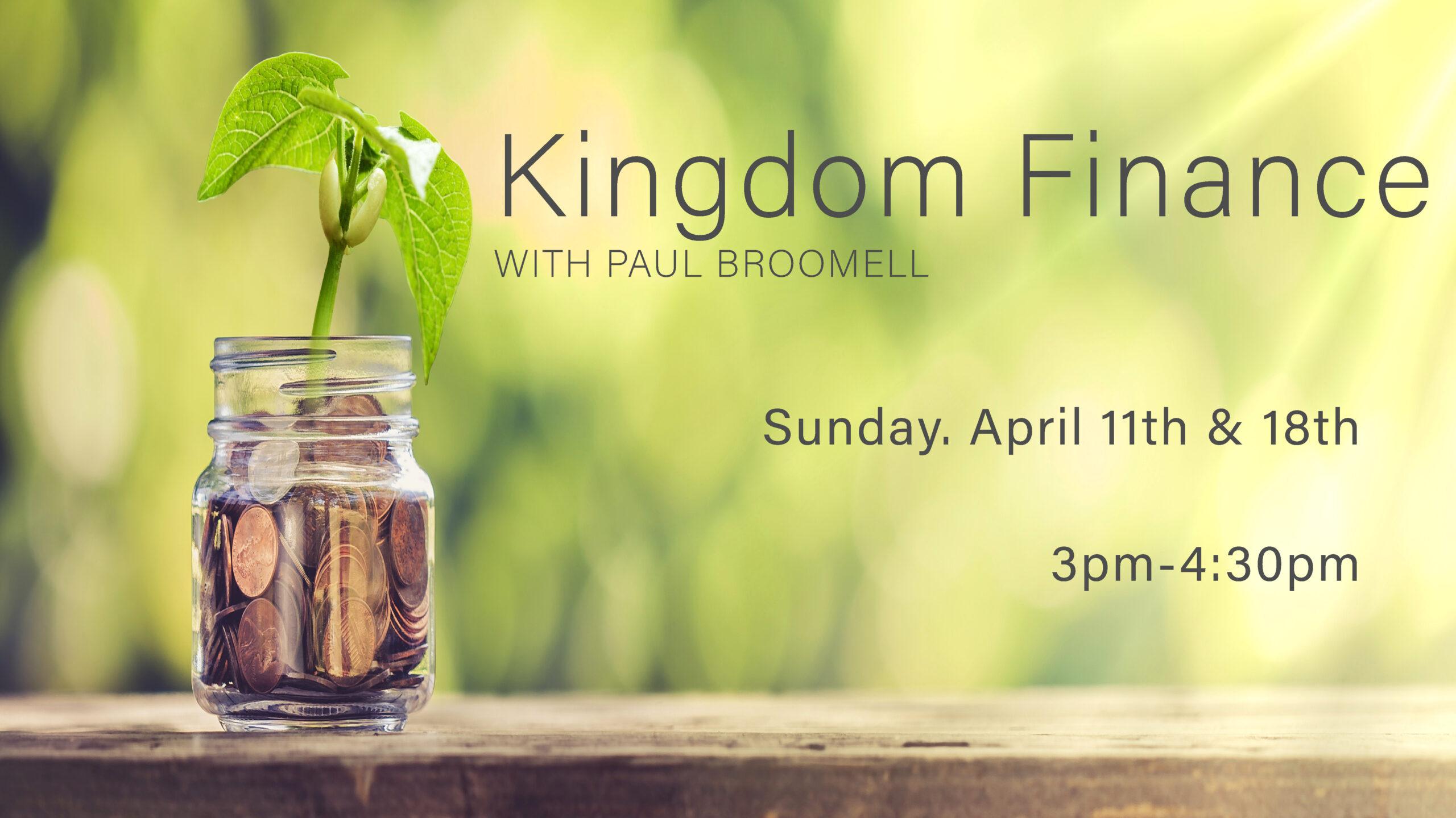 Kingdom Finance Class – Starting April 11th!