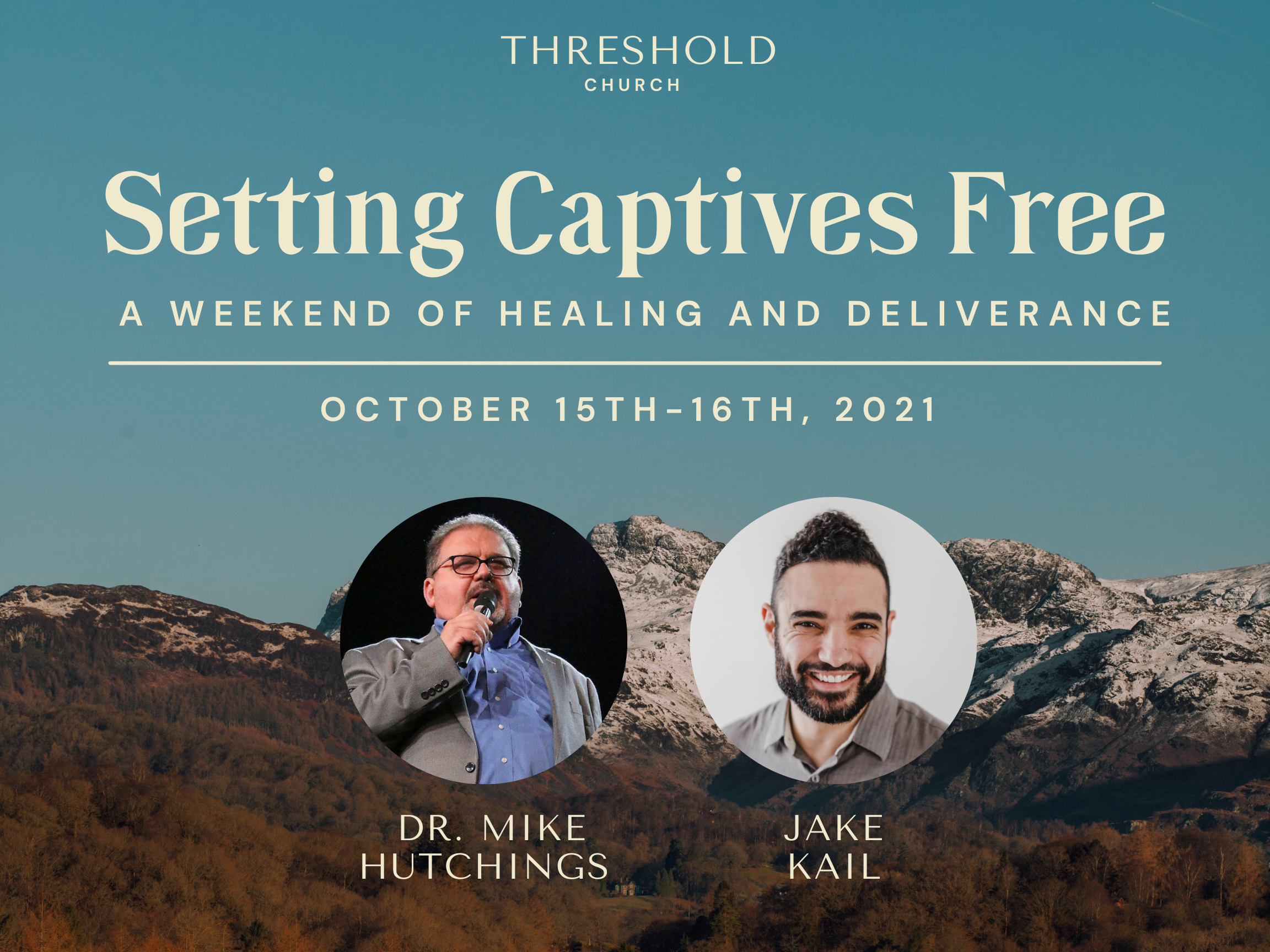 Setting Captives Free – A Weekend of Healing and Deliverance, Oct. 15-16