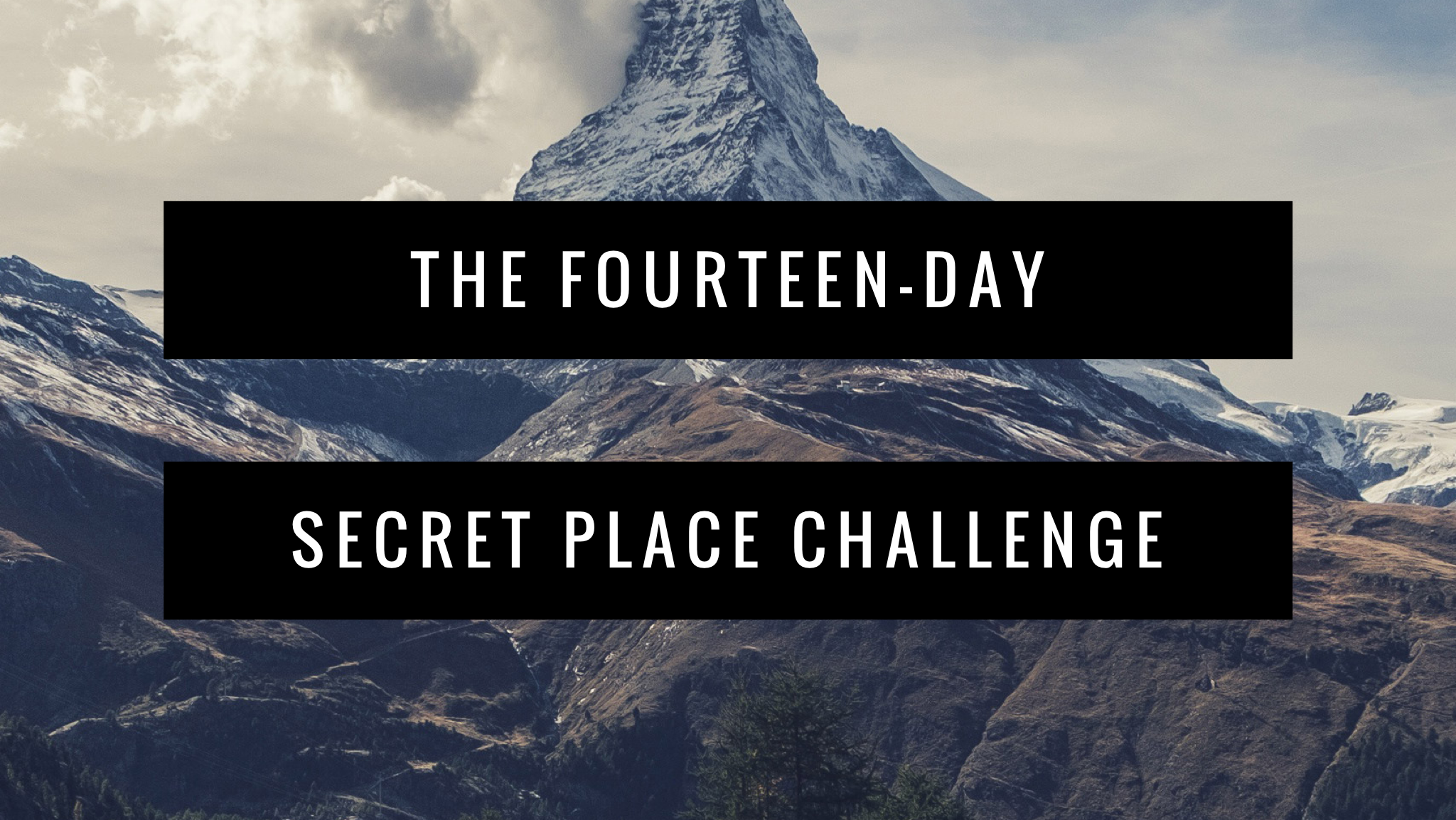 The Fourteen-day Secret Place Challenge Starts this Sunday!