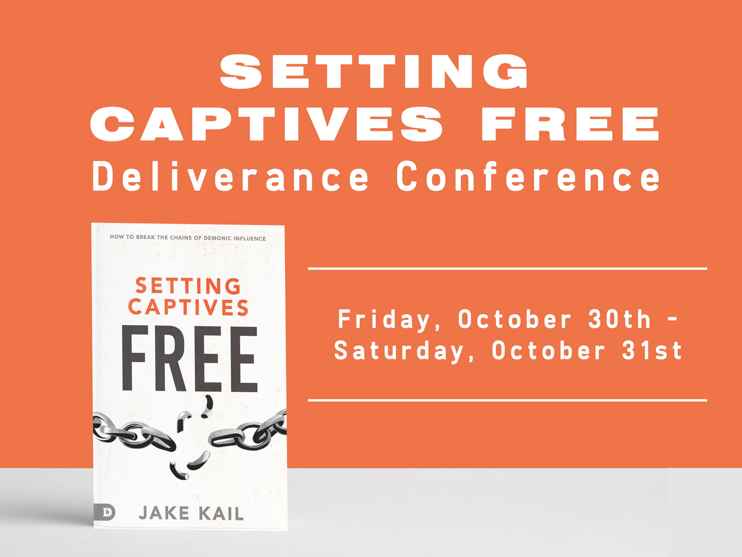 Setting Captives Free Deliverance Weekend – October 30-31