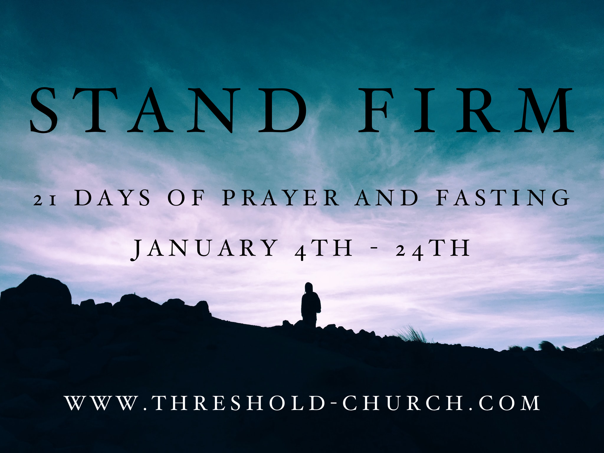 Stand Firm: 21 Days of Prayer and Fasting to Start the New Year!