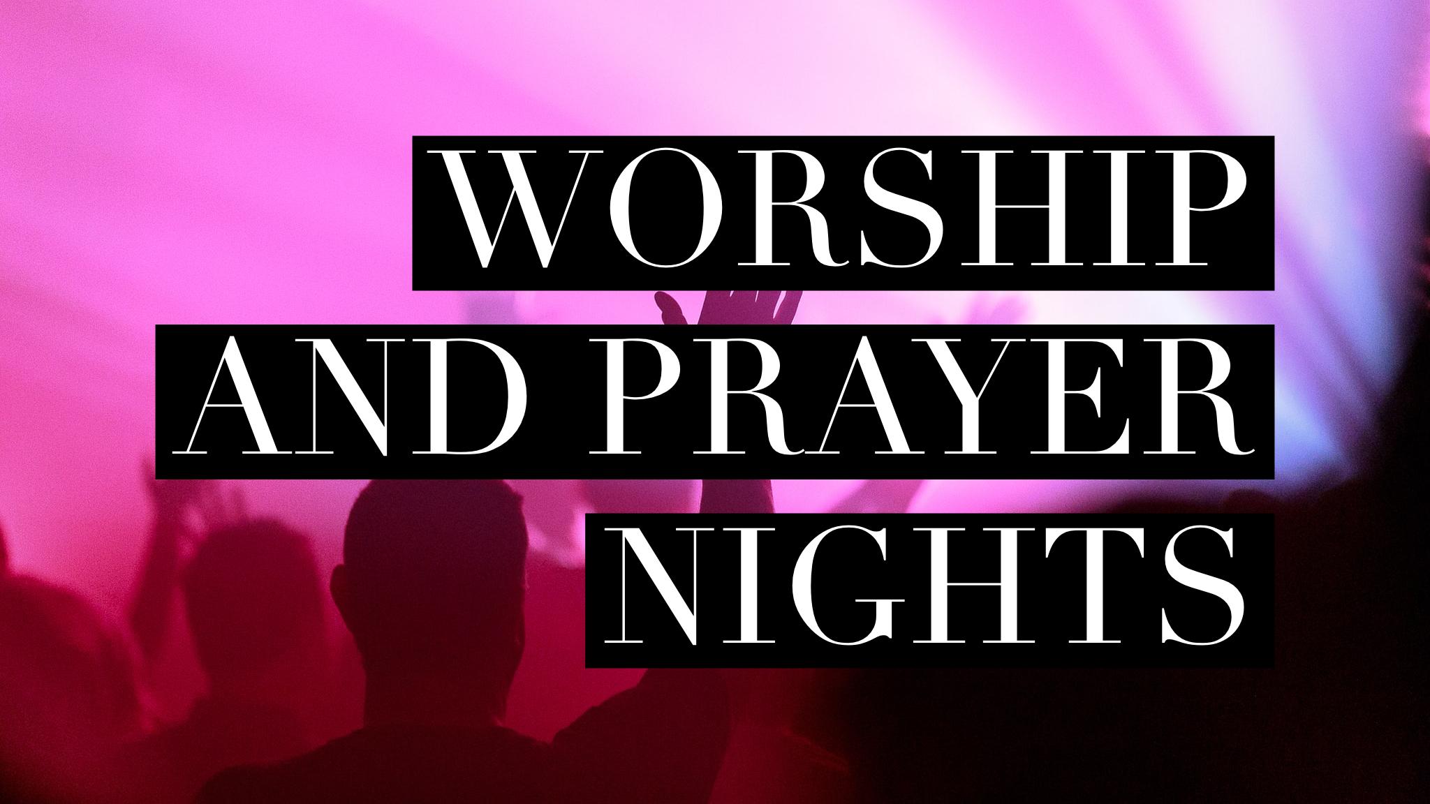 Worship and Prayer Nights – Sundays at 5:00 PM!